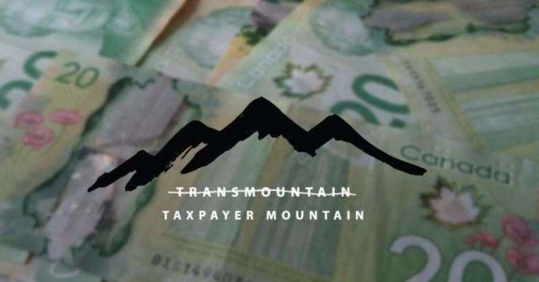 Trans Mountain is now Taxpayer Mountain