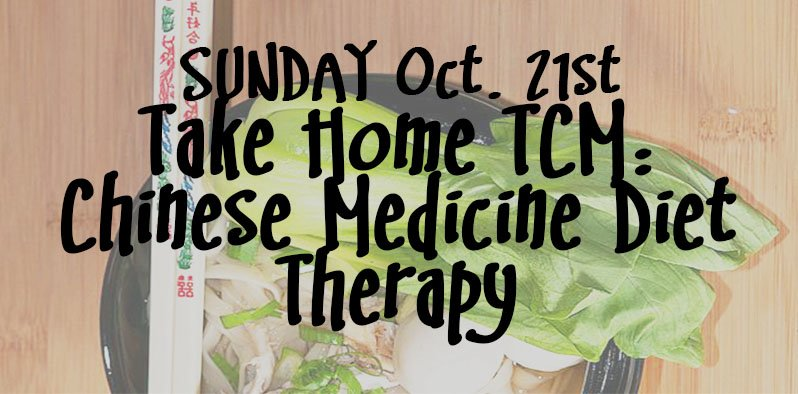 sunday oct 21 take home tcm intro to chinese medicine diet therapy