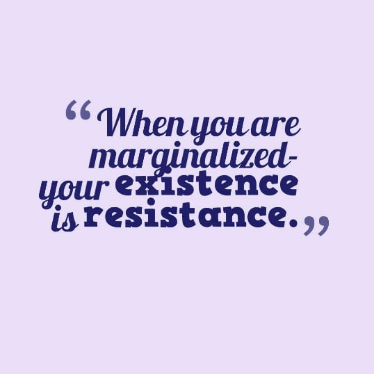 your existence is resistance