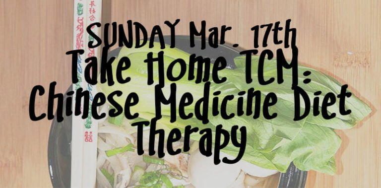 SUNDAY Mar. 17th: Intro to Chinese Medicine Diet Therapy