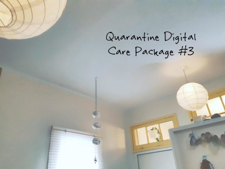 Quarantine Digital Care Package #3