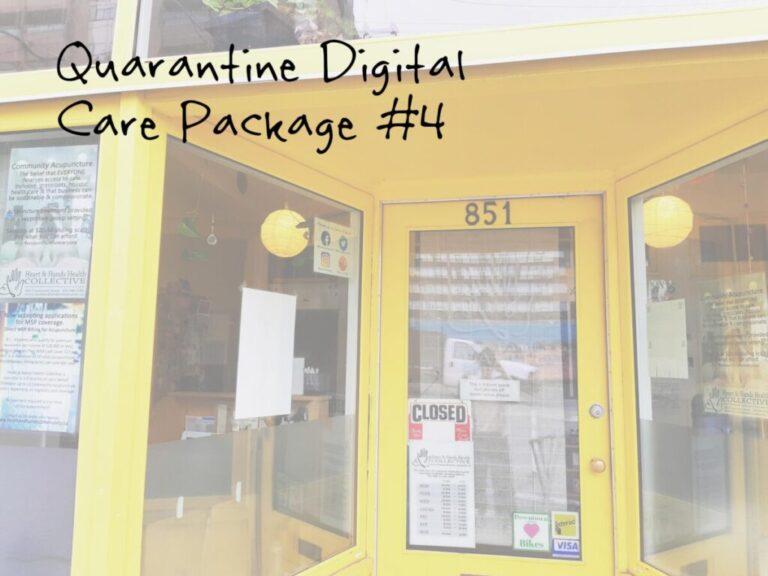 Quarantine Digital Care Package #4