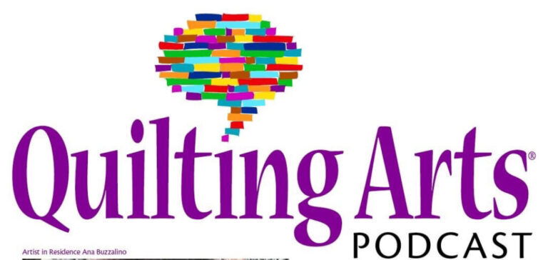 Artist-in-Residence on Quilting Arts Podcast