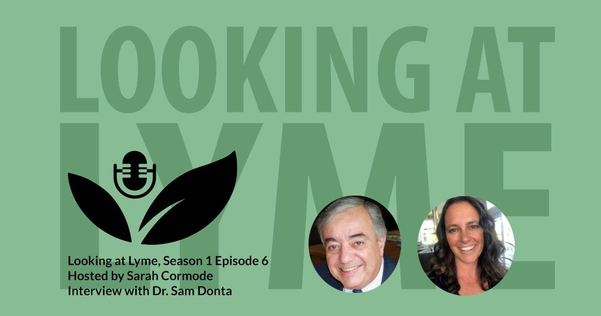 s1 e6 talking research testing and treatment of lyme disease with dr sam donta