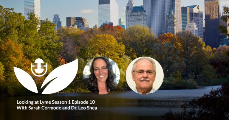 S1 E10: Discussing the effects of Lyme disease on the brain with Dr. Leo Shea