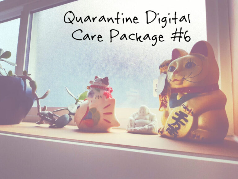 Quarantine Digital Care Package #6