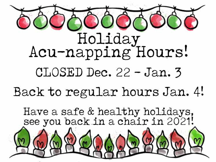 Holiday Acu-Napping Hours!