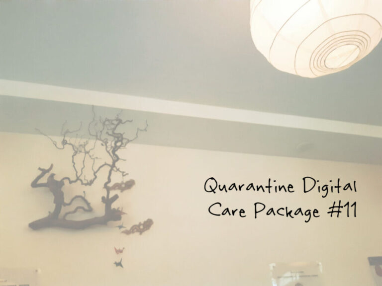 Quarantine Digital Care Package #11