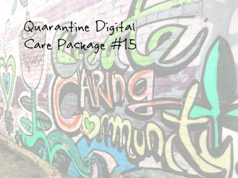 Quarantine Digital Care Package #15