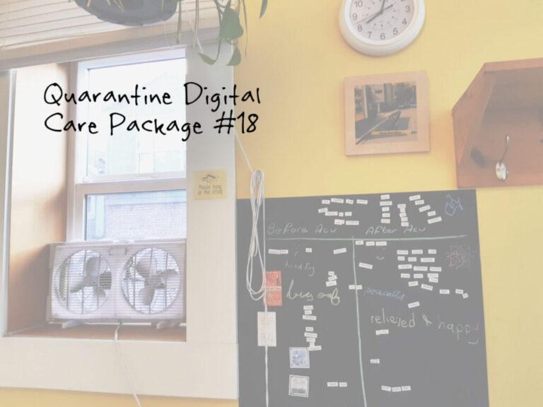 Quarantine Digital Care Package #18